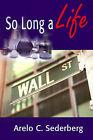 So Long a Life by Arelo C Sederberg (Paperback / softback, 2001)