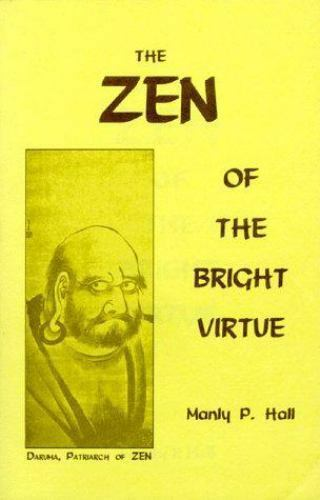 Zen of the Bright Virtue, , Hall, Manly P., Good, 1996-07-01,