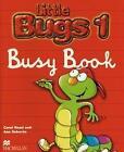 Little Bugs 1. Busy Book von Carol Read und Ana Soberón (2012, Kunststoffeinband)