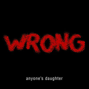 ANYONE-039-S-DAUGHTER-Wrong-REGULAR-EDITION-CD-Prog-Anyones-10-Tracks