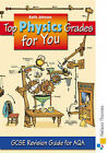 Top Physics Grades for You for AQA: GCSE Revision Guide for AQA by Keith Johnson (Pamphlet, 2006)