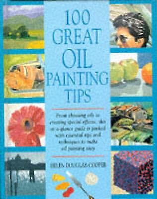 100 Great Oil Tips, Douglas-Cooper, Helen, Very Good Book