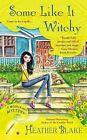Some Like It Witchy: A Wishcraft Mystery by Heather Blake (Paperback / softback, 2015)