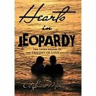 Hearts in Jeopardy: The Third Sequel of the Trilogy of Love Series by Alfonso Moret (Hardback, 2012)