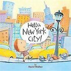 Hello, America!: Hello, New York City! (2010, Board Book)