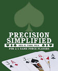 Precision Simplified: For 2/1 Game Force Players by Ph.D. Neil H. Timm (Paperback, 2010)