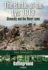 The Battle of Lys 1918: Givenchy and the River Lawe by Phil Tomaselli (Paperback, 2011)