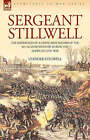Sergeant Stillwell: The Experiences of a Union Army Soldier of the 61st Illinois Infantry During the American Civil War by Leander Stillwell (Hardback, 2008)