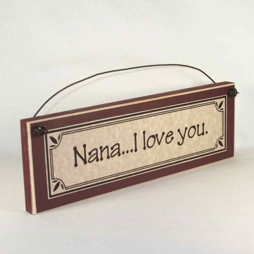 Nana...I love you Mother/'s Day gifts signs /& plaques Gift Ideas for Mom