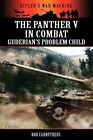 The Panther V in Combat - Guderian's Problem Child by Bob Carruthers (Paperback / softback, 2012)