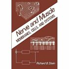 Nerve and Muscle: Membranes, Cells, and Systems by Richard Stein (Paperback / softback, 2012)