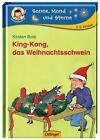 Boie, K: King-Kong, das Weihnachtsschwein von Kirsten Boie (2011, Gebundene Ausgabe)