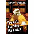 Death in the Stacks by Kathy Buchen (Paperback / softback, 2014)