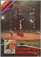 Liana Orfei LA GRANDE CASA CHIAMATA CIRCO La Sorgente 1977