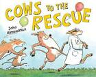 Cows to the Rescue by John Himmelman (Hardback, 2015)