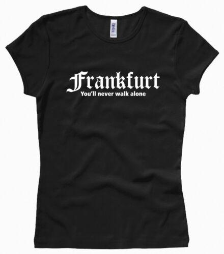 Frankfurt You/'ll never walk alone XS bis XL Damenshirt // Girl // Woman Gr