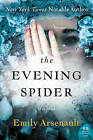 The Evening Spider: A Novel by Emily Arsenault (Paperback, 2016)