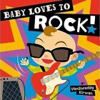 Baby Loves to Rock! by Wednesday Kirwan (Board book, 2013)