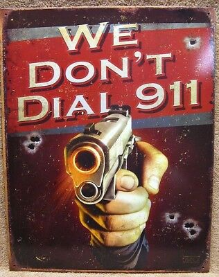 Vintage We Don/'t Call 911 #1815 Reproduction Man Cave Garage