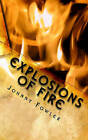 Explosions of Fire by Johnny Fowler (Paperback / softback, 2011)
