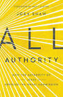 All Authority: How the Authority of Christ Upholds the Great Commission by Joey Shaw (Paperback / softback, 2016)