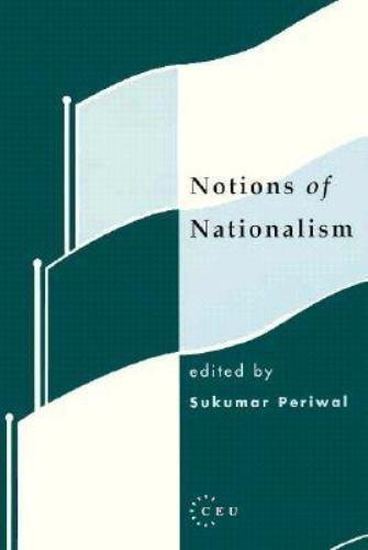 Notions of Nationalism by Sukumar Periwal