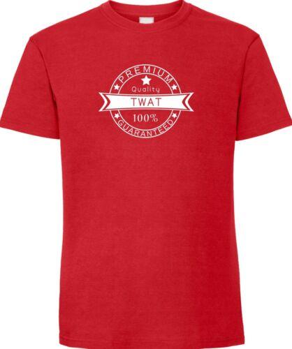 Twat Premium Quality 100/% Guaranteed T-Shirt Funny Rude Top