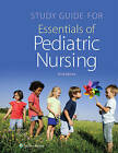 Study Guide for Essentials of Pediatric Nursing by Susan Carman, Theresa Kyle (Paperback, 2016)