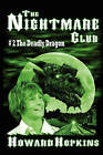 The Nightmare Club #2: The Deadly Dragon by Howard Hopkins (Paperback, 2009)