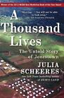 A Thousand Lives : The Untold Story of Jonestown by Julia Scheeres (2012, Paperback)