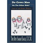 Do Cows Moo on the Other Side?: Life in the Spirit World by Sarah Eagle (Paperback / softback, 2002)