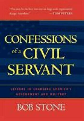 Confessions Of A Civil Servant: Lessons in Auswechseln America's Regierung & Mi