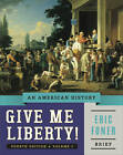Give Me Liberty!: An American History by Eric Foner, DeWitt Eric Foner (Paperback / softback, 2014)