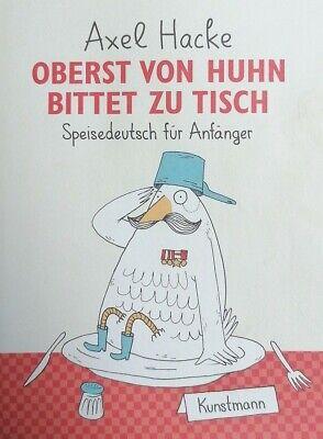 Oberst von Huhn bittet zu Tisch Speisedeutsch für Anfänger von Axel Hacke | eBay