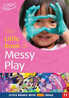 The Little Book of Messy Play: Little Books with Big Ideas by Sally Featherstone (Paperback, 2002)