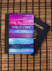 Not All Those Who Wander Are Lost - Passport Holder Cover Wallet