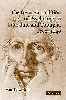 The German Tradition of Psychology in Literature and Thought, 1700-1840 (Cambrid