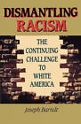Dismantling Racism: The Continuing Challenge to White America by Joseph Brandt (Paperback, 1959)