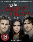 100% The Vampire Diaries: The Unofficial Guide by Evie Parker (Hardback, 2010)