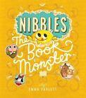 Nibbles: The Book Monster by Emma Yarlett (Hardback, 2016)
