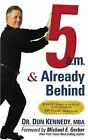 5 A.M. & Already Behind by Don Kennedy (Paperback / softback, 2008)
