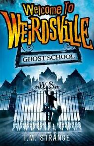 Ghost-School-Book-2-Welcome-to-Weirdsville-Strange-I-M-New