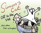 Simon's Cat Off to the Vet . . . and Other Cat-Astrophes by Simon Tofield (Hardback, 2015)