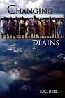 Changing Plains by K C Bell (Paperback / softback, 2010)