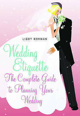 """""""AS NEW"""" Wedding Etiquette: The Complete Guide to Planning Your Wedding, Norman,"""