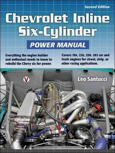 Chevrolet inline six-cylinder power manual 2nd edition by leo.