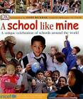 A School Like Mine: A Unique Celebration of Schools Around the World by DK (Hardback, 2007)