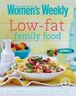 Low-fat Family Food (the Australian Women's Weekly) 0753727951