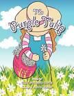 The Purple Tulip by Tami Holland-Davis (Paperback / softback, 2011)