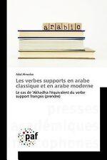 Les Verbes Supports en Arabe Classique et en Arabe Moderne by Ahnaiba Adal...